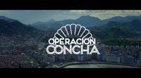 'Operación Concha' Trailer